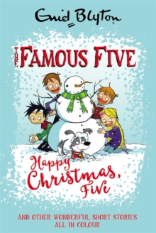 Famous Five Colour Short Stories: Happy Christmas, Five! : And Other Wonderful Stories, Hardback Book
