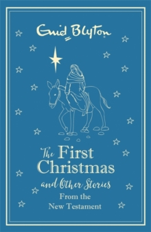 The First Christmas and Other Bible Stories From the New Testament, Hardback Book