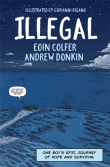 Illegal : A Graphic Novel Telling One Boy's Epic Journey to Europe, Hardback Book