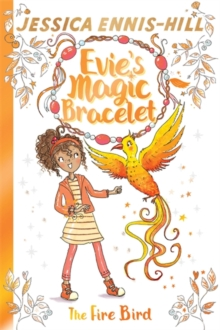 Evie's Magic Bracelet: The Fire Bird : Book 6, Paperback Book
