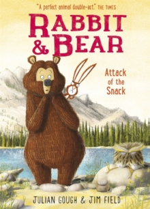 Rabbit and Bear: Attack of the Snack : Book 3, Hardback Book