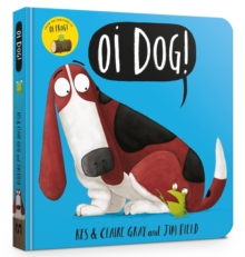 Oi Dog! Board Book, Board book Book