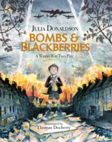 Bombs and Blackberries : A World War Two Play, Hardback Book