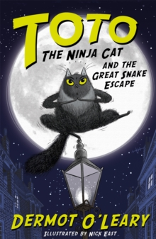Toto the Ninja Cat and the Great Snake Escape : Book 1, Paperback Book