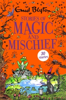 Stories of Magic and Mischief : Contains 30 classic tales, Paperback / softback Book