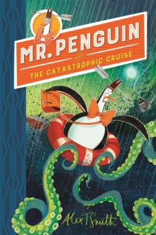 Mr Penguin and the Catastrophic Cruise : Book 3, Paperback / softback Book