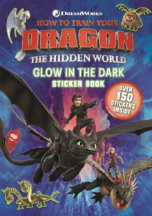 How to Train Your Dragon The Hidden World: Glow in the Dark Sticker Book, Paperback / softback Book