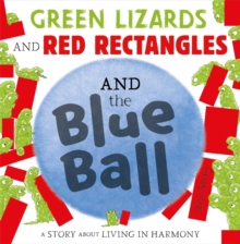 Green Lizards and Red Rectangles and the Blue Ball, Hardback Book
