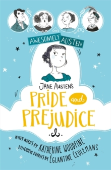 Awesomely Austen - Illustrated and Retold: Jane Austen's Pride and Prejudice, Hardback Book