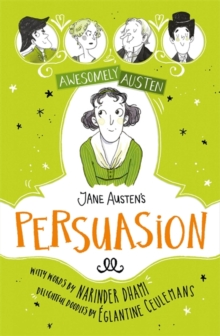Awesomely Austen - Illustrated and Retold: Jane Austen's  Persuasion, Hardback Book