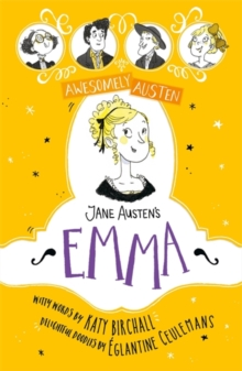 Awesomely Austen - Illustrated and Retold: Jane Austen's Emma, Hardback Book