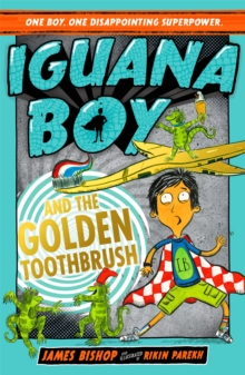 Iguana Boy and the Golden Toothbrush, Paperback / softback Book