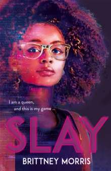SLAY : the Black Panther-inspired novel about virtual reality, safe spaces and celebrating your identity, Paperback / softback Book