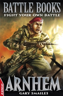 EDGE: Battle Books: Arnhem : Fight Your Own Battle, Paperback Book
