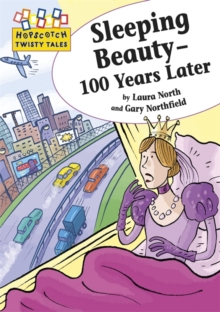 Hopscotch Twisty Tales: Sleeping Beauty - 100 Years Later, Paperback Book