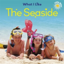 What I Like - The Seaside, Hardback Book