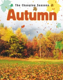 The Changing Seasons: Autumn, Paperback Book