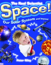 The Real Scientist: Space-Our Solar System and Beyond, Paperback Book