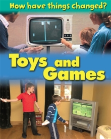 How Have Things Changed: Toys and Games, Paperback / softback Book