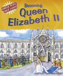 Famous People, Great Events: Becoming Queen Elizabeth II, Paperback / softback Book