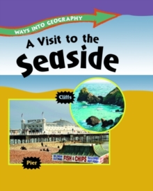 Ways into Geography: A Visit to the Seaside, Paperback / softback Book
