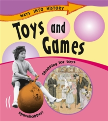 Ways Into History: Toys and Games, Paperback Book