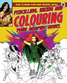 Pencilling, Inking and Colouring Your Graphic Novel, Paperback Book