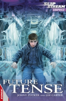 EDGE: Slipstream Graphic Fiction Level 1: Future Tense, Paperback / softback Book