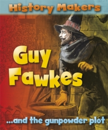History Makers: Guy Fawkes, Paperback Book