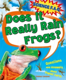 Science FAQs: Does It Really Rain Frogs? Questions and Answers about Planet Earth, Hardback Book