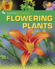 Super Science: Flowering Plants, Paperback Book