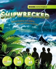 Shipwrecked! - Explore Floating and Sinking and Use Science to Survive, Hardback Book