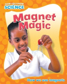 Now You Know Science: Magnet Magic, Paperback / softback Book