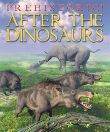 Prehistoric: After the Dinosaurs, Hardback Book