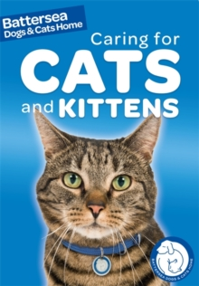 Battersea Dogs & Cats Home: Pet Care Guides: Caring for Cats and Kittens, Paperback Book