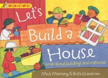 Wonderwise: Let's Build A House: A book about buildings and materials, Paperback Book