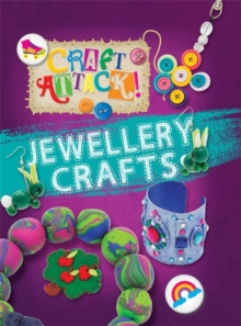 Craft Attack: Jewellery Crafts, Hardback Book
