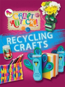 Craft Attack: Recycling Crafts, Hardback Book