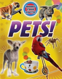 Weird True Facts: Pets!, Paperback Book