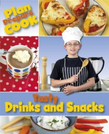 Plan, Prepare, Cook: Tasty Drinks and Snacks, Paperback / softback Book
