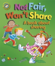 Not Fair, Won't Share - A Book About Sharing, Paperback Book