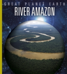 Great Planet Earth: River Amazon, Paperback Book