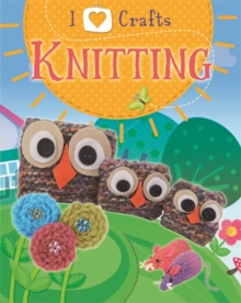I Love Craft: Knitting, Hardback Book