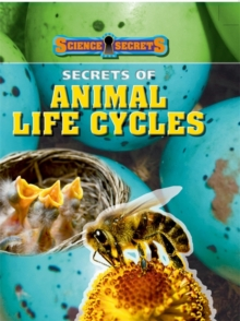 Secrets of Animal Life Cycles, Paperback Book