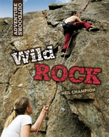 Wild Rock: Climbing and Mountaineering, Paperback Book