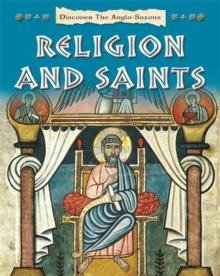 Discover the Anglo-Saxons: Religion and Saints, Paperback Book