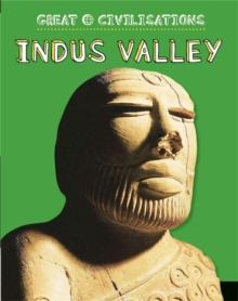 Great Civilisations: Indus Valley, Paperback / softback Book