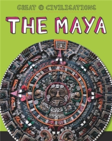 Great Civilisations: The Maya, Paperback Book