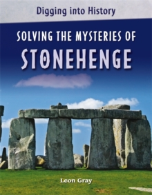 Digging into History: Solving The Mysteries of Stonehenge, Paperback Book