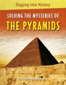Digging into History: Solving The Mysteries of The Pyramids, Paperback / softback Book